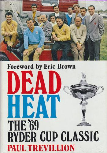 1969 Ryder Cup Dead Heat golf book Paul Treviillion