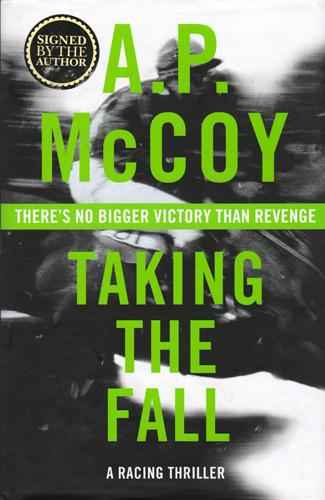 AP-McCoy-memorabilia-AP-McCoy-autograph-signed-novel-taking-the-fall-horse-racing-memorabilia-author-fiction-first-edition--AP-McCoy-signed-national-hunt-jockey