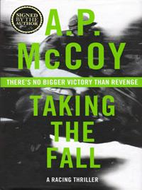 AP-McCoy-memorabilia-AP-McCoy-autograph-signed-novel-taking-the-fall-horse-racing-memorabilia-author-fiction-first-edition-AP-McCoy-signed-national-hunt-jockey