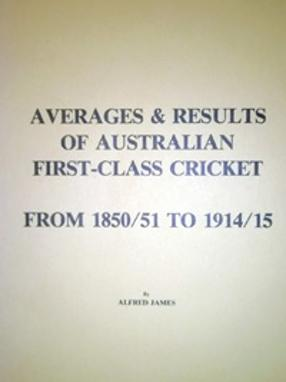 Alfred James Signed Australian Cricket Averages Results 1850-1915