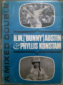 HW 'BUNNY' AUSTIN (2 x Great Britain Davis Cup winner) Signed autobiography