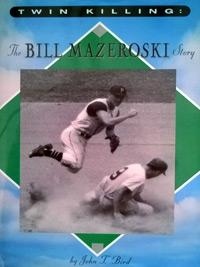 BILL MAZEROSKI (Pittsburgh Pirates & Baseball Hall of Fame) signed autobiography