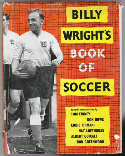 Billy-Wright-autograph-signed-Wolves-football-memorabilia-England-captain-Wolverhampton-Wanderers-FC-billy-wrights-book-of-soccer-1958
