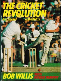 Bob-Willis-autograph-signed-England-cricket-memorabilia-cricket-revolution-in-the-1970s-book-Patrick-Murphy-warks-ccc