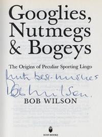 Bob-Wilson-autograph-signed-book-Googlies-Nutmegs-and-Bogeys-the-origins-of-peculiar-sporting-lingo-Arsenal-FC-goalkeeper-Scotland-signature