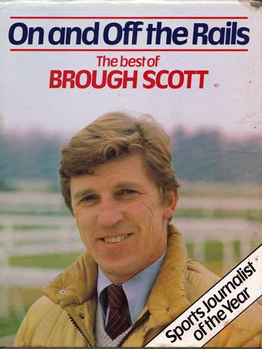 Brough-Scott-signed-autobiography-on-and-off-the-rails-horse-racing-memorabilia-channel-4-tv-racing-post-tipster-timeform
