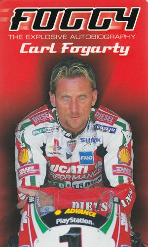 Carl-Fogarty-autograph-signed-the-explosive-autobiography-Foggy-Superbikes-book-Celebrity-Get-Me-Out-Jungle-paperback