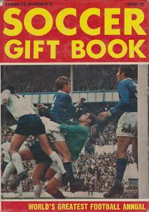Charles-Buchan-Soccer-Gift-Book-1969-70-worlds-greatest-football-annual--sunderland-fc-captain-woolwich-arsenal-memorabilia-Leyton-Orient-England-Military-Medal