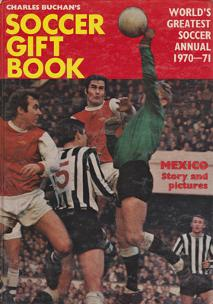 Charles-Buchan-Soccer-Gift-Book-1970-71-newcastle-united--sunderland-fc-captain-woolwich-arsenal-memorabilia-Leyton-Orient-England-Military-Medal