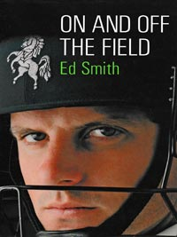 Ed-Smith-autograph-signed-kent-cricket-memorabilia-book-on-and-off-the-field-chairman-england-selectors-first-edition-2004