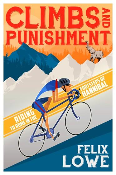 Felix Lowe Climbs and Punishment Cycling Book Front Cover