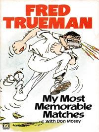 Fred-Trueman-autograph-signed-england-cricket-memorabilia-book-my-most-memorable-matches-yorks-ccc