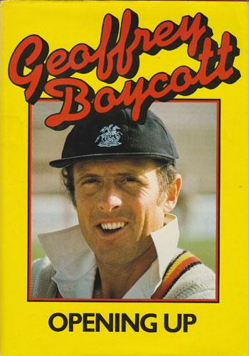 GEOFF BOYCOTT Yorkshire England signed book autobiography Opening Up cricket memorabilia