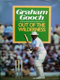 GRAHAM-GOOCH-memorabilia-signed-book-Out-of-the-Wilderness-Essex-cricket-memorabilia-autograph