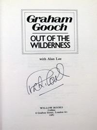 GRAHAM-GOOCH-memorabilia-signed-book-Out-of-the-Wilderness-Essex-cricket-memorabilia-autograph-signature
