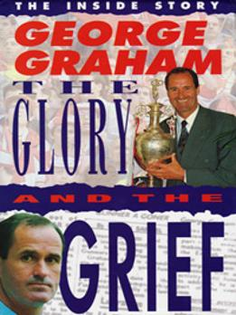 George-Graham-autograph-signed-Arsenal-football-memorabilia-autobiography-the-glory-and-the-grief-1995-stroller-chelsea-fc-scotland-man-utd-afc-manager