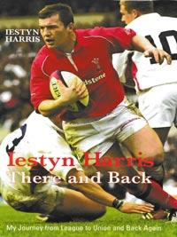 Iestyn-Harris-autograph-signed-wales-rugby-memorabilia-book-autobiography-there-and-back-union-league