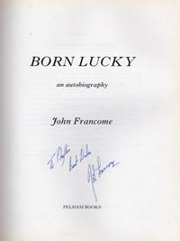 JOHN-FRANCOME-autograph-signed-autobiography-Born-Lucky-horse-racing-memorabilia-autographed-dedicated