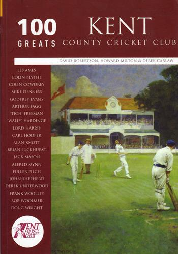 Kent cricket memorabilia KCCC history 100 Greats one hundred greats kent county cricket club signed lord colin cowdrey autograph robertson milton carlaw tempus 2005
