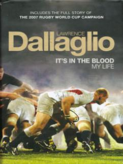 LAWRENCE-DALLAGLIO-memorabilia-signed-autogbiography-book-rugby-memorabilia-2007 world-cup-Wasps its in the blood