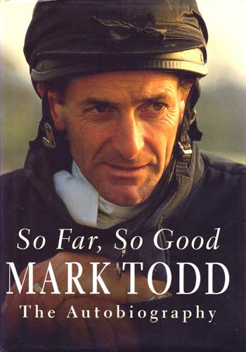 Mark-Todd-autograph-signed-three-day-eventing-memorabilia-olympic-games-gold-champion-world-autobiography-so-far-so-good-book-new-zealand-nz-horse-equestrian
