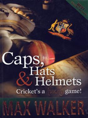 max walker autograph signed dedicated cricket book Caps Hats Helmets Crickets a Funny Game