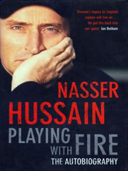 Nasser Hussain signed autobiography autograph Playing with Fire first edition