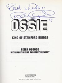 Peter-Osgood-autograph-signed-chelsea-football-memorabilia-king-of-stamford-bridge-ossie-signature-book-ossie-2002-first-edition-cfc