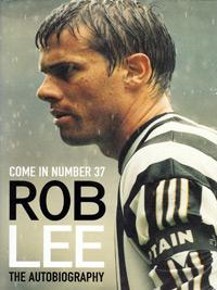 ROBERT LEE (Charlton Athletic, Newcastle Utd & England) signed autobiography