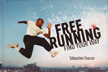 Sebastien Foucan signed Free Running Find Your Way Parkour book