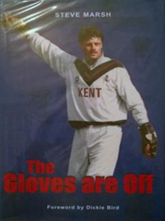 Steve-Marsh-signed-kent-ccc-cricket-memorabilia-autobiography-gloves-are-off-book-wicket-keeper